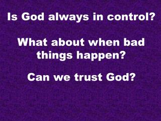 Is God always in control?