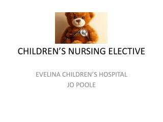 CHILDREN'S NURSING ELECTIVE