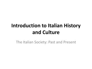 Introduction to Italian History and Culture