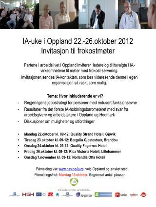 IA-uke i Oppland 22.-26.oktober 2012   Invitasjon til frokostmøter