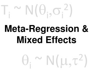 Meta-Regression & Mixed Effects