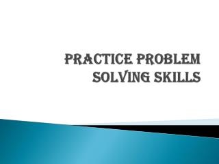 Practice Problem Solving Skills