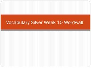 Vocabulary Silver  Week  10  Wordwall