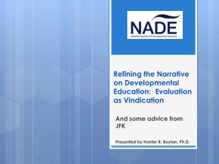 Refining the Narrative on Developmental  E ducation:  Evaluation as Vindication