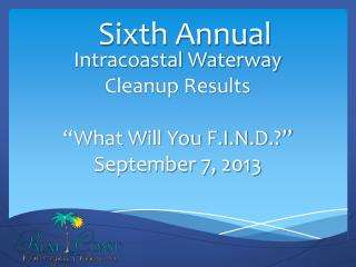 "Intracoastal Waterway Cleanup Results ""What Will You F.I.N.D.?"" September 7, 2013"