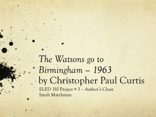 The Watsons go to Birmingham – 1963 by Christopher Paul Curtis