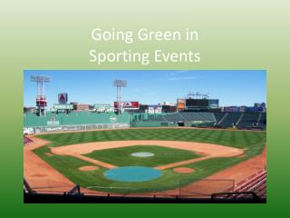 Going Green in  Sporting Events