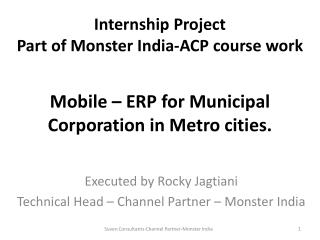 Mobile – ERP for Municipal Corporation in Metro cities.