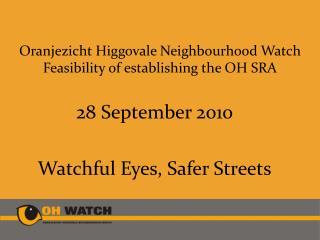 Oranjezicht Higgovale  Neighbourhood Watch Feasibility of establishing the OH SRA