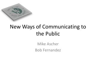 New Ways of Communicating to the Public