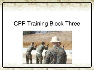 CPP Training Block  Three