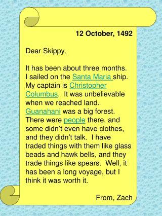 12 October, 1492 Dear Skippy ,