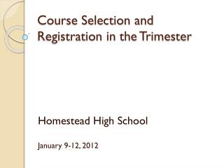 Course Selection and Registration in the Trimester
