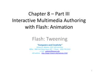 Chapter 8 – Part III Interactive Multimedia Authoring with Flash: Animation