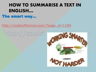 How to summarise a text in  english …