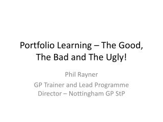 Portfolio Learning – The Good, The Bad and The Ugly!