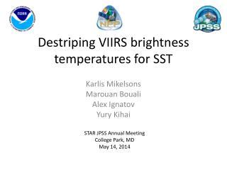 Destriping  VIIRS brightness temperatures for SST