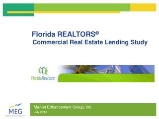 Florida REALTORS �  Commercial Real Estate Lending Study