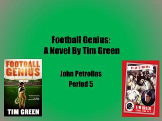 Football Genius:  A Novel By Tim Green