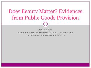 Does Beauty Matter? Evidences from Public Goods Provision