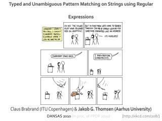 Claus  Brabrand  (ITU Copenhagen) &  Jakob G. Thomsen (Aarhus University)