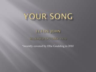 Your Song Elton john Released: October 1970
