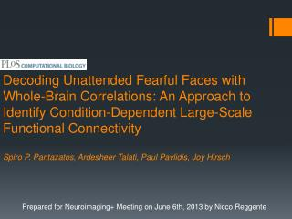 Prepared for Neuroimaging+ Meeting on June 6th, 2013 by Nicco Reggente