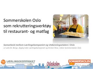 Sommerskolen Oslo  som rekrutteringsverktøy  til restaurant- og  matfag