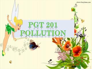Pgt  201 pollution