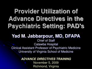 Provider Utilization of Advance Directives in the Psychiatric Setting: PADs