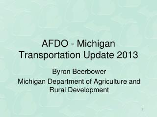 AFDO - Michigan Transportation Update 2013