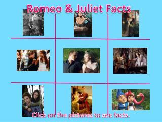 Romeo & Juliet Facts