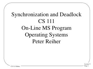 Synchronization and Deadlock CS 111 On-Line MS Program Operating  Systems  Peter Reiher