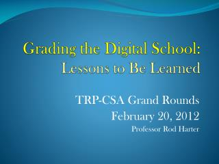 Grading the Digital School: Lessons to Be Learned
