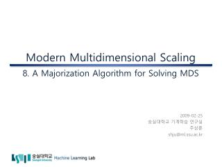 Modern Multidimensional Scaling 8. A Majorization Algorithm for Solving MDS