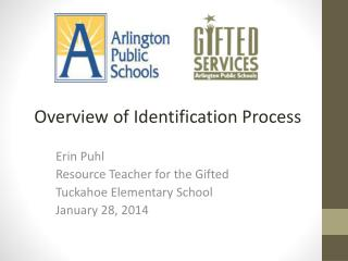 Erin Puhl Resource Teacher for the Gifted Tuckahoe Elementary School January 28, 2014