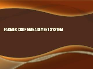 FARMER CROP MANAGEMENT SYSTEM
