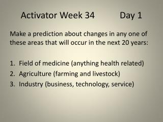 Activator Week 34           Day 1