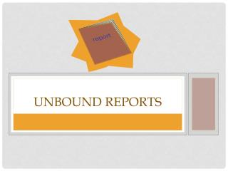 Unbound Reports