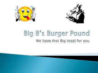 Big B's Burger Pound