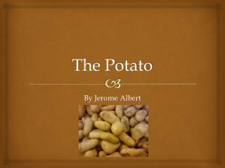 The Potato