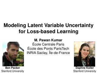 Modeling Latent Variable Uncertainty for Loss-based Learning