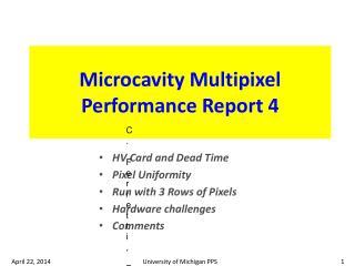 Microcavity Multipixel  Performance Report 4