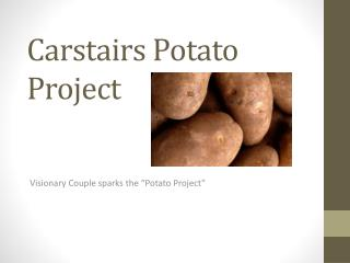 Carstairs Potato Project