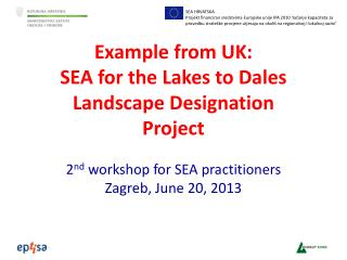 Example from UK: SEA for the Lakes to Dales Landscape Designation Project