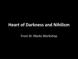 Heart of Darkness and  Nihilism