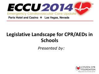 Legislative Landscape for CPR/AEDs in Schools
