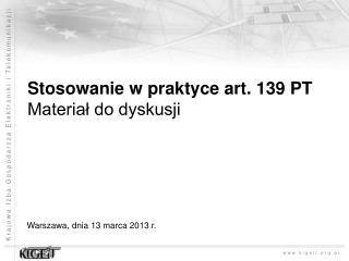 Stosowanie w praktyce art. 139 PT  Materia? do dyskusji