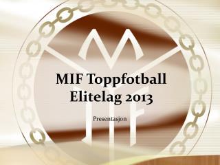 MIF Toppfotball Elitelag 2013