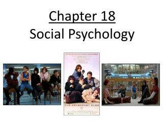Chapter 18 Social Psychology